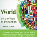 "Just this week bestseller Book ""World on the Way to Perfection for free"" at  www.ivacademy.net/en/market/books/world-on-the-way-to-perfection.html by Nicolae Cirpala author quote ""<br />This book will help you change the world review and get peace of mind about it. Download it for Free & read it in your gadget, Tablet, Phone iPhone, iPad, PC, Mac, Android, Kindle<br />Description: ""Despite current common fancy idea that world is accelerating toward destruction all modern trends shows that world is heading toward perfection. This book is a global analysis on today's everyday human life trends and ways for personal and humankind perfect development.<br />Humanity is now approaching its final stage towards perfection. Moreover, we see that everybody is working hard to reach perfection. We notice it on all levels: individual, family, society, global. Recently, people are striving toward perfection more than ever. It's no wonder, because now, thanks to God, there are more possibilities to do it than ever during history.<br />We see on the news that this tendency toward perfection now takes form in competition toward perfection. These rushes for perfection entertain different forms: from professional, almost perfect global businesses to catastrophic, archaic natured wars on hot spots globally and even through terrorism. Additionally in all media, especially in advertisements, we see perfect skin, perfect health, perfect bodies perfect … and, oh yes, perfect women!<br />However, what is the real meaning of perfection? In this book, we will try to answer this question analyzing the history and trends of people's activities.<br />To make this picture clear, this book will offer some real life examples as well. <br />The most fundamental questions that people ask are where we came from, where are we are going and why is everybody striving no matter what for perfection, goodness, peace and the Ideal World.<br />To answer let's ..."" Additionally you may download eBook World on the Way to Perfection at Best Sellers: Amazon Kindle Edition, Google Play, IBooks, Smashwords, Kobo Inc.<br />Share Your Ideas Where Is Humanity heading in Social Networks with hash tag #HumankindonSteptoPerfection<br />Join Nicolae Cirpala youtube HD daily discutions vlog channel  The secret for happy life, Life hack :) get online help by Skype Consultations from Best sellers writer Nicolae Cirpala I will help you in Life and Business just Free sign up at www.ivacademy.net and get online help from  - author of books for self-developmment, counselor, coach and business consultant helping people to perfect their Life and Business online at www.ivacademy.net/en/market/consultations/writer.html <br />Nicolae Cirpala has more than 21 years of experience in designing, implementation and monitoring of various development and business projects. He took internships and works in 30 countries, meeting thousands of people per day, raising constantly his qualification. Also, he organized hundreds of trainings, conferences and projects in different areas of life. As author he are writing self-help, self-improvement, visionary, predictions, faith, global peace building books - books for life and business. He is giving presentations about it as guest speaker at international seminars and conferences. <br />References: internet search Nicolae Cirpala - download Nicolae Cirpala books, order his vital online consultations!  Tag it: #NicolaeCirpala #ivacademy  #НиколайКырпалэ #minddiscovery #askfh Ask for Help - Ask anything, find instant answer for Life or Business Questions at www.askfh.com forum <br /><br />Join Nicolae Cirpala interesting discussions in social networks: comment it, like it, share it, subscribe and Call Now to get lifelong support online by: Skype, WhatsApp, Viber, Facebook messenger, phone all at www.ivacademy.net"